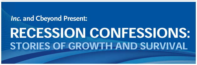 Inc. and Cbeyond Present: RECESSION CONFESSIONS: STORIES OF GROWTH AND SURVIVAL